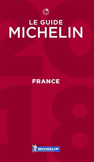 - GUIDE MICHELIN FRANCE 2018